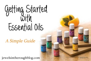 Getting Started with Essential Oils jewelsintheroughblog.com